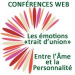 Conférences Web-les émotions trait d'union entre l'âme et la personnalité