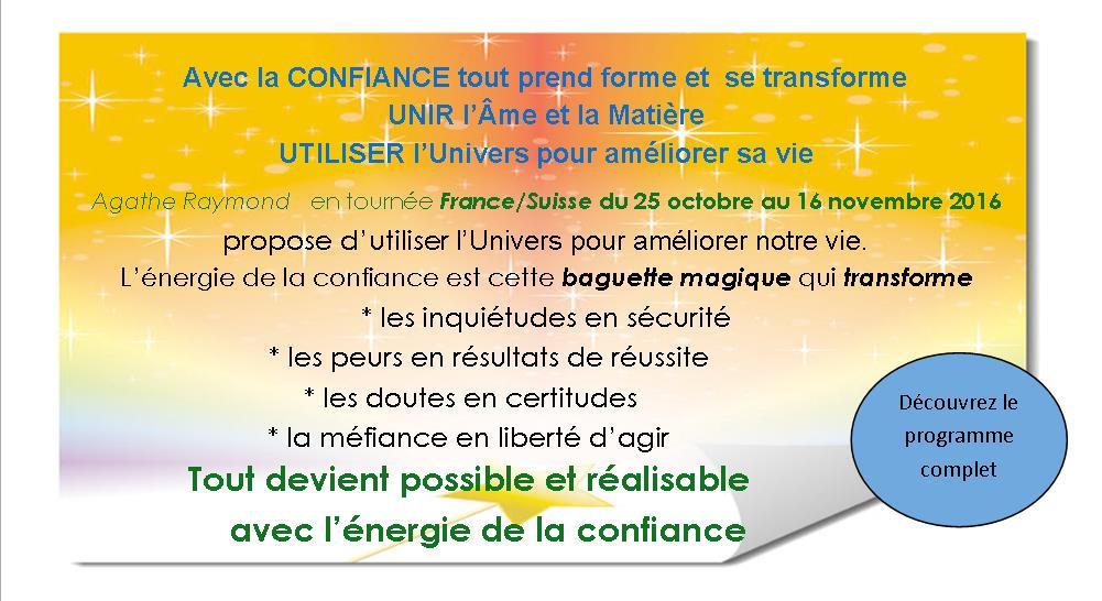 INVITATION à venir me rencontrer en France et en  Suisse en NOVEMBRE 2016 – AVEC LA CONFIANCE TOUT PREND FORME ET SE TRANSFORME